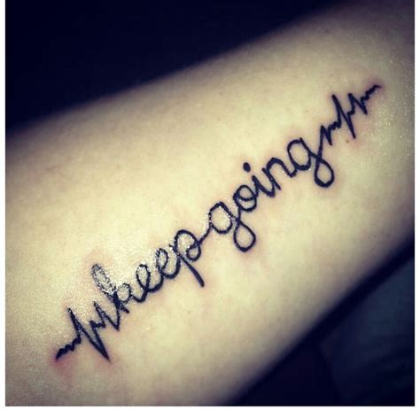 keep going tattoo loveit keep going iwant tattoos