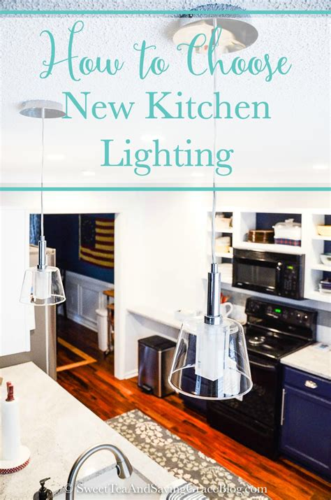 How To Choose Kitchen Lighting How To Choose New Kitchen Lighting Sweet Tea Saving Grace