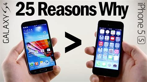 what s better galaxy or iphone 25 reasons why galaxy s4 is better than iphone 5s