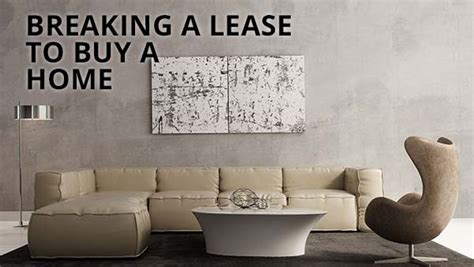 can you break a lease if you buy a house break a lease to buy a home a good idea