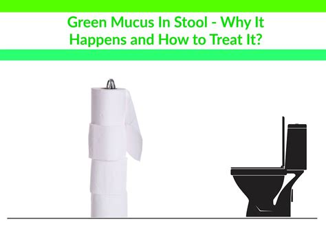 How To Relieve Stool by Green Mucus In Stool Why It Happens And How To Treat It