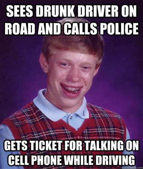 Drink Driving Meme - sees drunk driver on road and calls police gets ticket for
