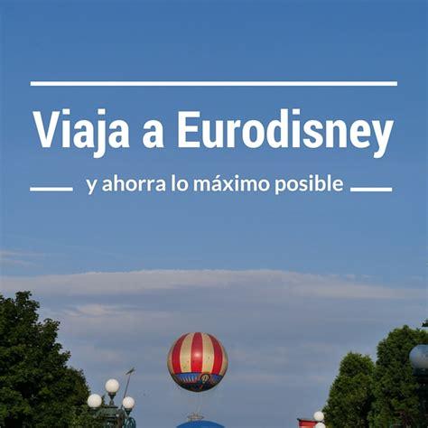 ofertas eurodisney el corte ingles viaje a eurodisney barato