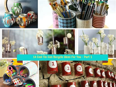 Handmade Tips - 14 creative handmade ways to reuse empty tin can part 1
