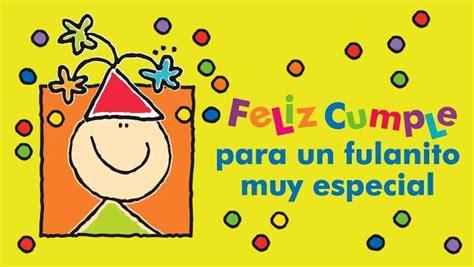 imagenes de feliz cumpleaños para un amiga especial feliz cumple para un fulanito muy especial cumplea 241 os
