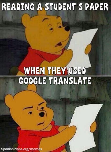 Google Translate Meme - don t use google translate meme 4 spanish teacher memes