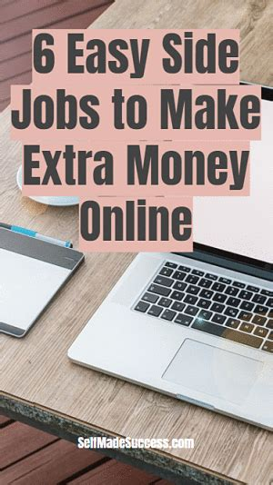 Online Jobs To Make Extra Money - 6 easy side jobs to make extra money online self made success