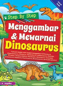 Suka Buku Step By Step Menggambar Buah Dan Sayur step by step menggambar mewarnai dinosaurus cikal aksara