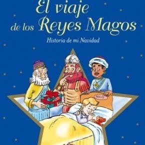 libro dias de reyes magos 171 el viaje de los reyes magos 187 un cuento para cada d 237 a de la navidad rel