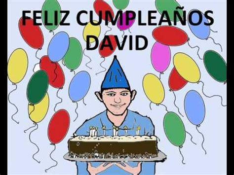 imagenes de happy birthday jose canci 243 n cumplea 241 os personalizada nombre david youtube