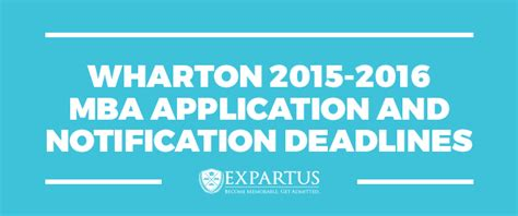 Applying For Mba At 30 by Expartus Wharton Mba Application Notification Deadline