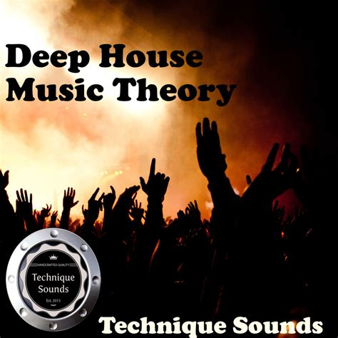 house music deep house technique sounds deep house music theory freshstuff4u
