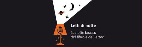letti di notte letti di notte 2016 notte libri lettori