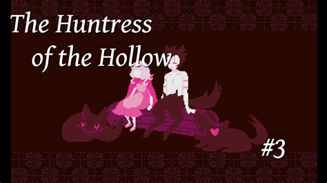 Of The Huntress by The Huntress Of The Hollow 3 Huntress