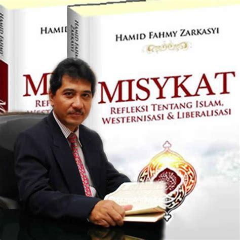 Misykat Refleksi Tentang Westernisasi Liberalisasi Dan Islam bedah quot misykat quot yang memikat dakwatuna