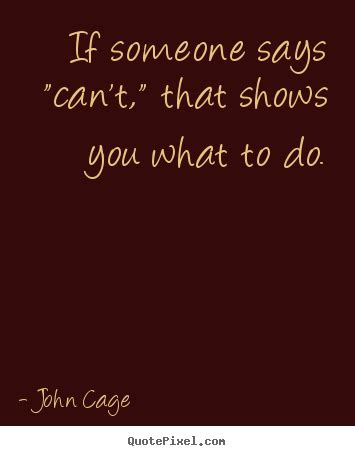 who says you can t you do books inspirational quote if someone says quot can t quot that shows
