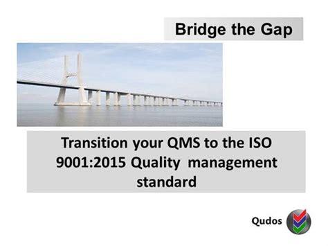 Transitiontoiso9001 2015 Authorstream Bridging The Gap Powerpoint Template