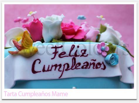 imagenes de feliz cumpleaños con pastel sweetcolours tartas decoradas tarta quot feliz cumplea 241 os mame quot