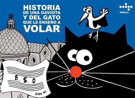 libro historia de una gaviota y el gato que le ense 241 243 a volar 90142490 libros pel 237 culas y historia de una gaviota y del gato que le ense 241 243 a volar ivan monje ivan monje