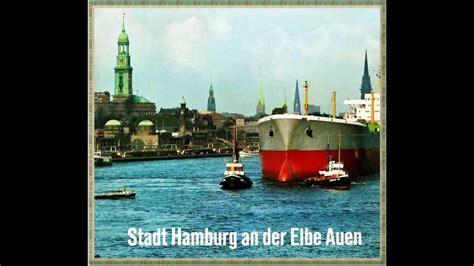 der stadt hamburg stadt hamburg an der elbe auen mit text with lyrics