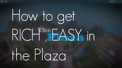 tutorial hack get rich how to get rich easy in the plaza roblox doovi