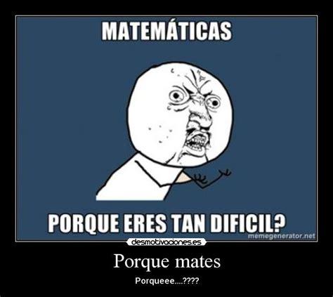 imagenes de matematicas memes im 225 genes y carteles de tarea pag 66 desmotivaciones