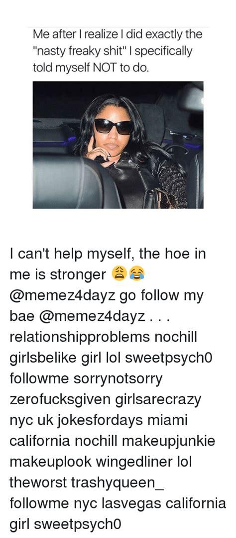 Freaky Girl Meme - 25 best memes about nasty freaky nasty freaky memes