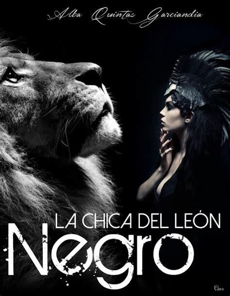 imagenes leon negro rese 241 a la chica del le 243 n negro