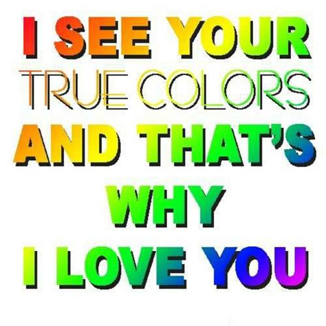 your true colors true colors show quotes quotesgram