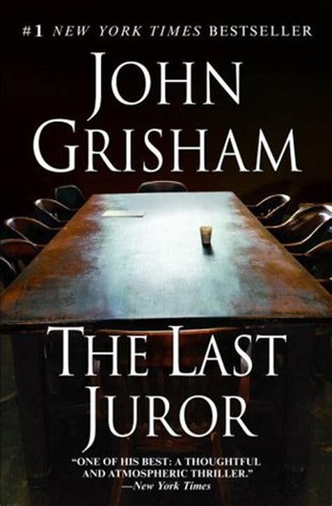 Grisham Goes Rogue In Thriller the last juror by grisham