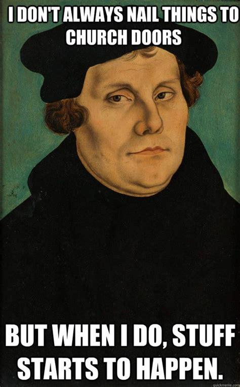 martin luther memes martin luther reformation quotes quotesgram