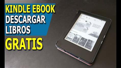 como descargar libros en ebook kindle descargar libros gratis en tu kindle como descargar epub pdf mobi en tu ebook youtube
