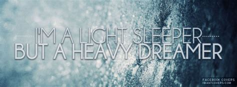 Light Sleeper Heavy Dreamer by Sleeper Quotes Quotesgram