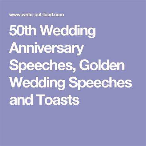 Wedding Anniversary Toast by 50th Wedding Anniversary Speeches Golden Wedding Speeches