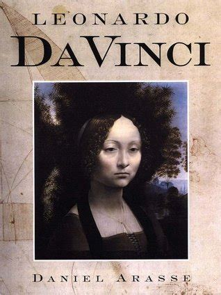leonardo da vinci biography book reviews leonardo da vinci by daniel arasse reviews discussion