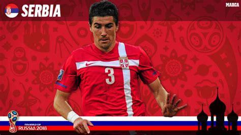 Serbia Mundial 2018 Mundial 2018 Rusia Serbia Un Bloque Para Volver A Creer