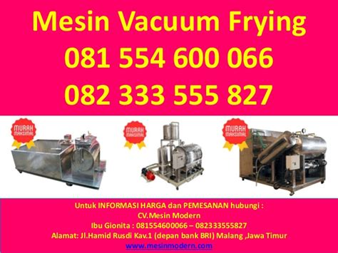vacuum frying mini 081 554 600 066 082 333 555 827 mesin vacuum frying