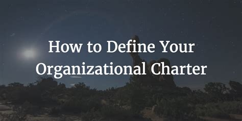how to define your organizational charter customer