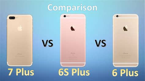 iphone 7 plus vs iphone 6s plus vs iphone 6 plus comparison