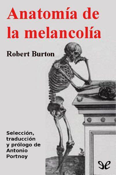 leer libro e homenaje a cataluna en linea gratis anatom 237 a de la melancol 237 a robert burton novela eleberria libros comprar libros y libros y