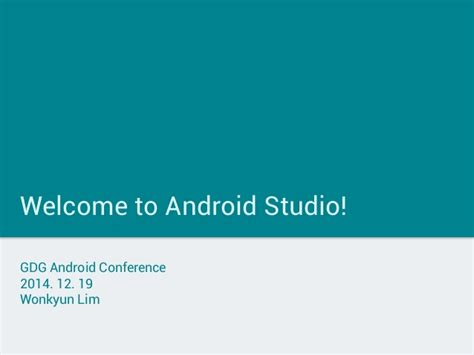 android studio tutorial ppt welcome to android studio
