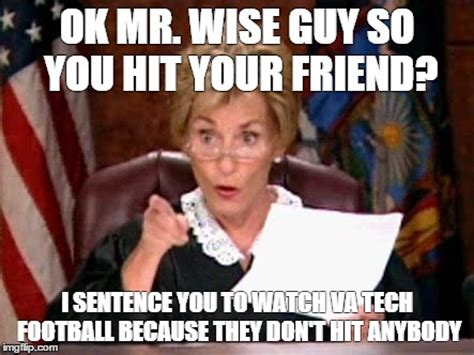 Virginia Tech Memes - judge judy imgflip