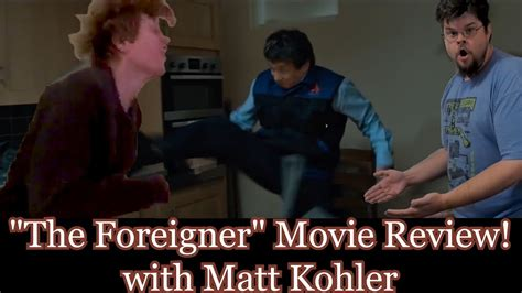 foreigner movie review the foreigner movie review with matt kohler longmont