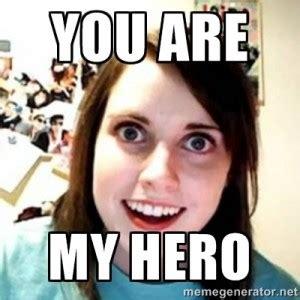 My Hero Meme - you are my hero quotes quotesgram
