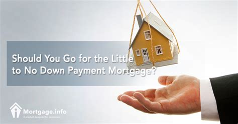 house loan with no down payment should you go for the little to no down payment mortgage