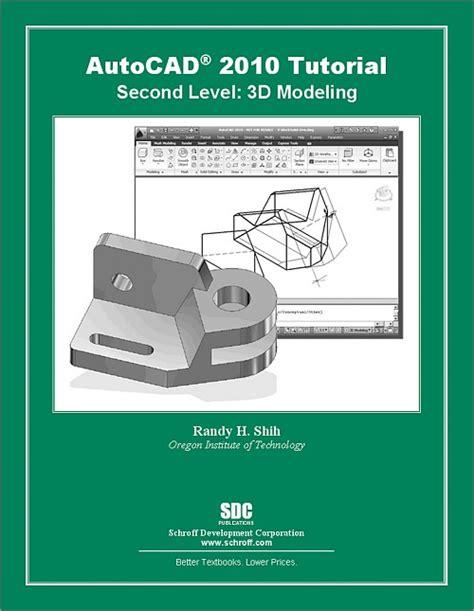 tutorial autocad 2014 acotar autocad 2014 tutorials amazon autocad 2010 tutorial second level 3d modeling book