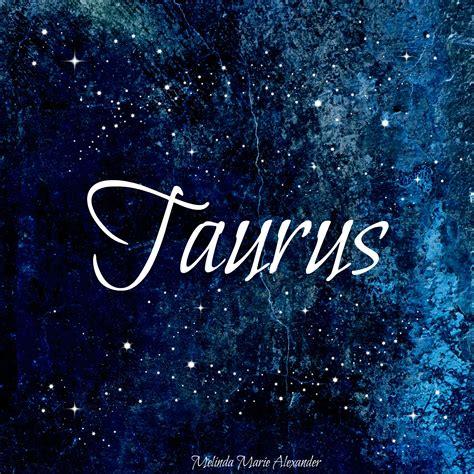 Hello Taurus taurus melinda