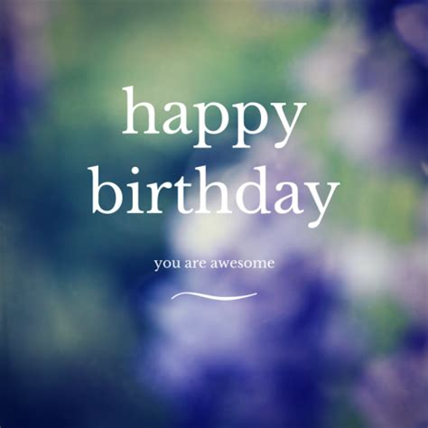 happy birthday you are awesome pictures photos and