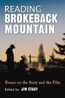 Brokeback Mountain Essay reading brokeback mountain essays on the story and the by jim reviews discussion