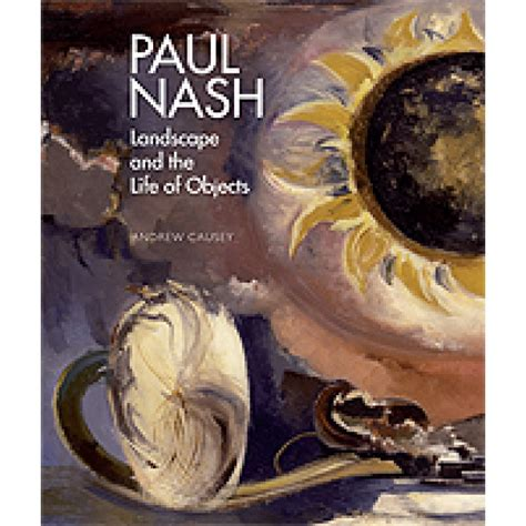 libro paul nash paperback paul nash paul nash landscape and the life of objects book